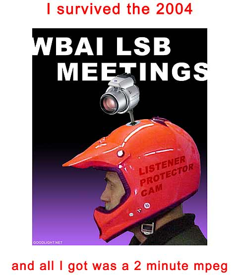 I survived the 2004 WBAI LSB MEETINGS